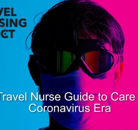 Travel Nursing with Coronavirus